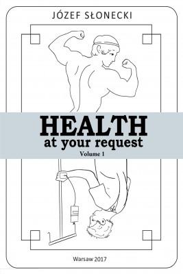 okładka Health at your request Volume 1, Ebook | Józef Słonecki