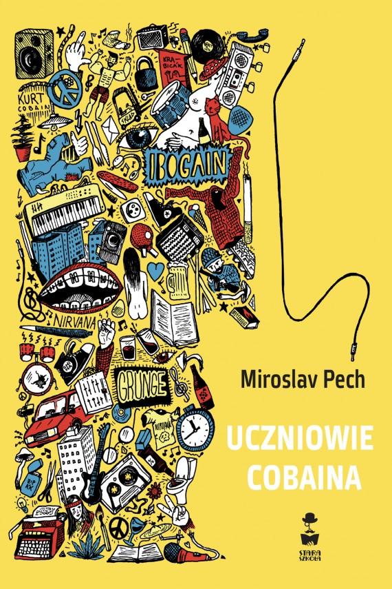 okładka Uczniowie Cobaina. Ebook | EPUB, MOBI | Mirosław  Śmigielski, Miroslav Pech