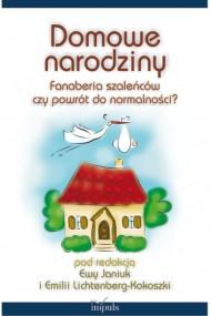 okładka Domowe narodziny. Ebook | PDF | Ewa Janiuk, Emilia Lichtenberg-Kokoszka (redaktor)