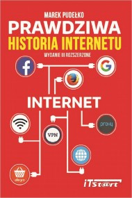 okładka Prawdziwa Historia Internetu - wydanie III rozszerzone. Ebook | papier | Marek Pudełko