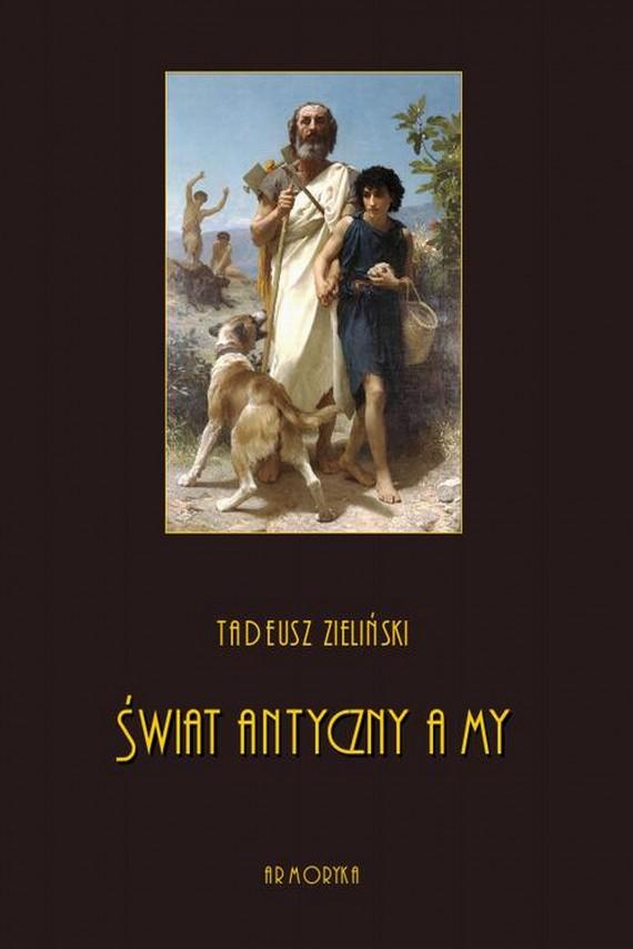 okładka Świat antyczny a my. Ebook | PDF | Tadeusz  Zieliński