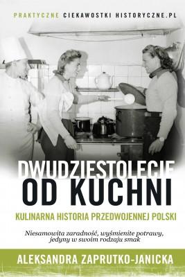 okładka Dwudziestolecie od kuchni, Ebook | Aleksandra Zaprutko-Janicka