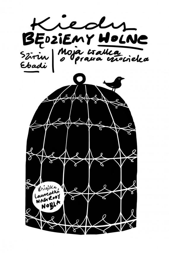 okładka Kiedy będziemy wolne: moja walka o prawa człowiekaebook | EPUB, MOBI | Szirin Ebadi