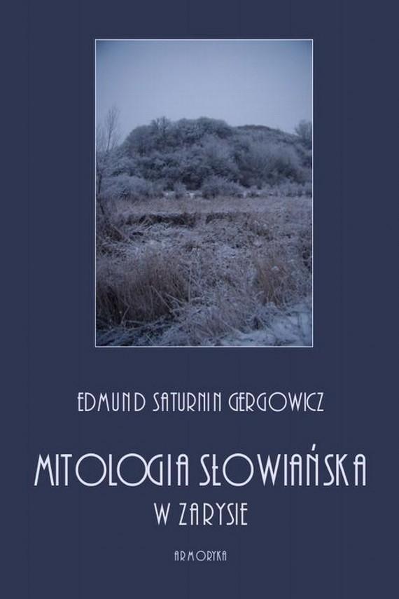 okładka Mitologia słowiańska w zarysieebook | PDF | Edmund Saturnin  Gregorowicz
