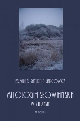 okładka Mitologia słowiańska w zarysie, Ebook | Edmund Saturnin  Gregorowicz