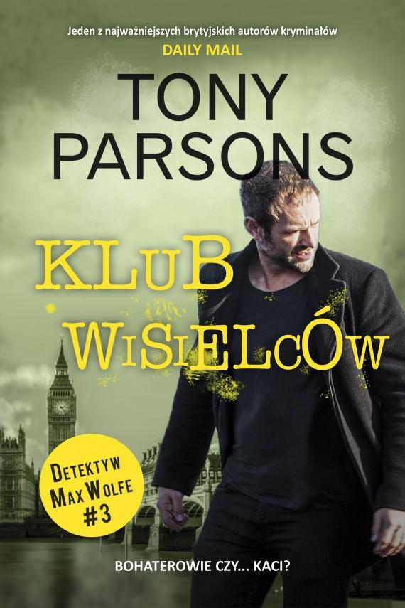 okładka Klub wisielców. Ebook | EPUB, MOBI | Tony Parsons, Paweł Lipszyc