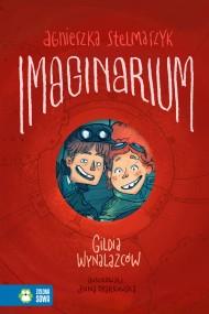 okładka Imaginarium. Tom 1. Gildia Wynalazców, Ebook | Agnieszka Stelmaszyk