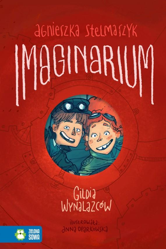 okładka Imaginarium. Tom 1. Gildia Wynalazcówebook | EPUB, MOBI | Agnieszka Stelmaszyk