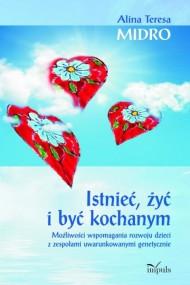 okładka Istnieć, żyć i być kochanym. Ebook   PDF   Alina Teresa Midro