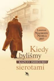okładka Kiedy byliśmy sierotami. Ebook | EPUB,MOBI | Kazuo Ishiguro, Andrzej Appel