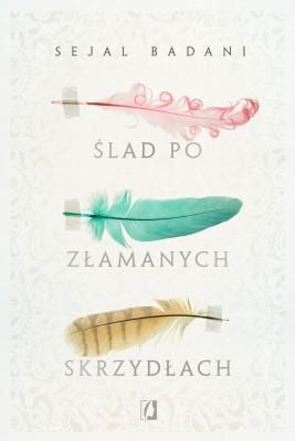 okładka Ślad po złamanych skrzydłach, Ebook | Sejal Badani