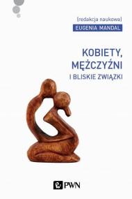 okładka Kobiety, mężczyźni i bliskie związki. Ebook | EPUB,MOBI | Eugenia  Mandal