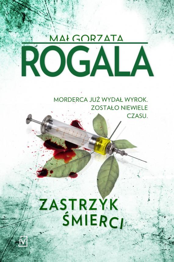 okładka Zastrzyk śmierci. Ebook | EPUB, MOBI | Małgorzata  Rogala