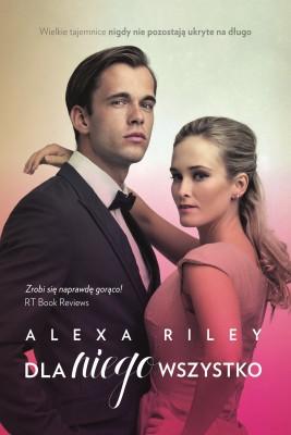 okładka Dla niego wszystko, Ebook   Alexa  Riley