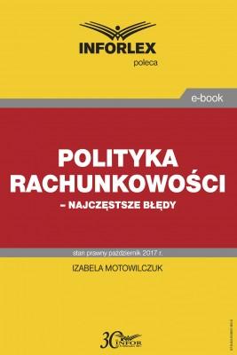 okładka Polityka rachunkowości – najczęstsze błędy, Ebook | Izabela Motowilczuk