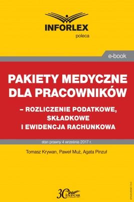 okładka Pakiet medyczny dla pracowników - rozliczenie podatkowe, składkowe i ewidencja rachunkowa, Ebook | Paweł Muż, Tomasz Krywan, Agata Pinzuł