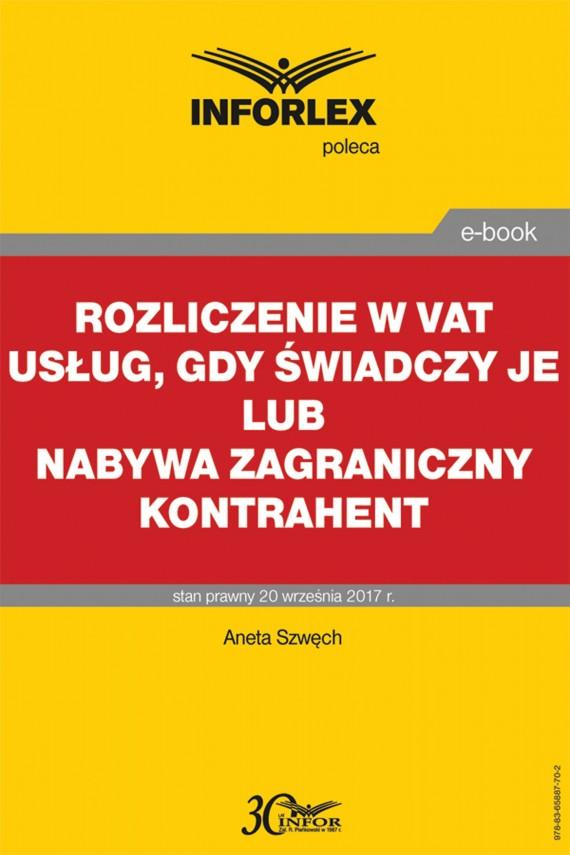 okładka Rozliczenie w VAT usług, gdy świadczy je lub nabywa zagraniczny kontrahent. Ebook | PDF | Aneta Szwęch