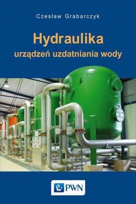 okładka Hydraulika urządzeń uzdatniania wody, Ebook   Czesław  Grabarczyk