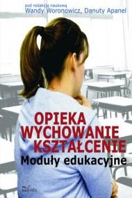 okładka Opieka - wychowanie - kształcenie. Ebook | PDF | (red. nauk.) Wanda Woronowicz, (red. nauk.) Danuta Apanel
