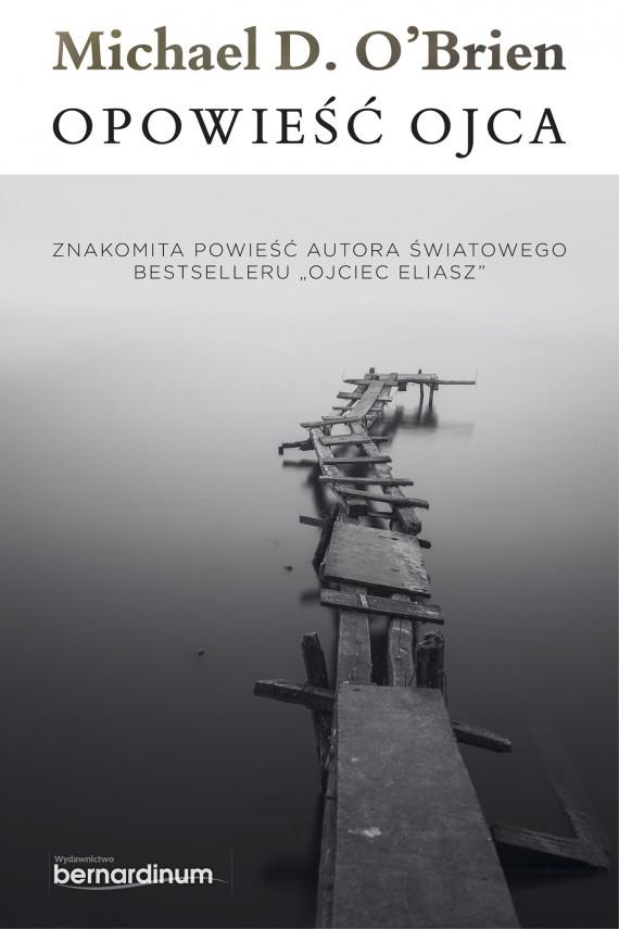 okładka Opowieść Ojca. Ebook | EPUB, MOBI | Michael D. O'Brien