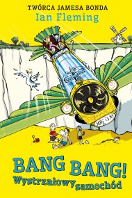 okładka Bang Bang! Wystrzałowy samochód, Ebook | Ian Fleming
