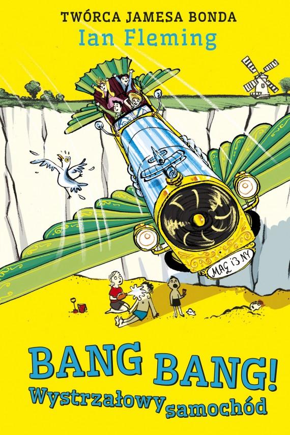 okładka Bang Bang! Wystrzałowy samochód. Ebook | EPUB, MOBI | Ian Fleming