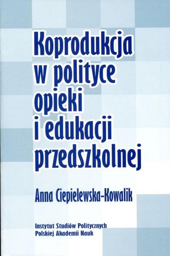 okładka Koprodukcja w polityce opieki i edukacji przedszkolnejebook | PDF | Anna  Ciepielewska-Kowalik