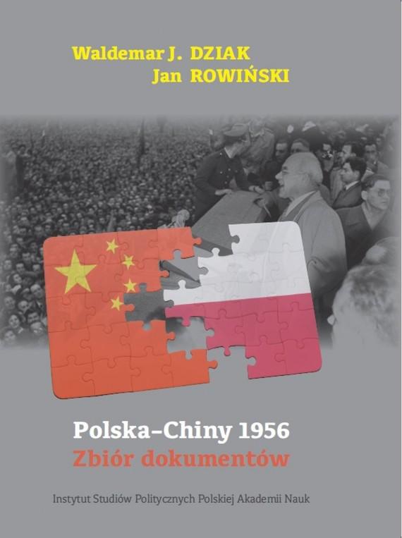 okładka Polska – Chiny 1956. Zbiór dokumentówebook | PDF | Waldemar J. Dziak, Jan  Rowiński