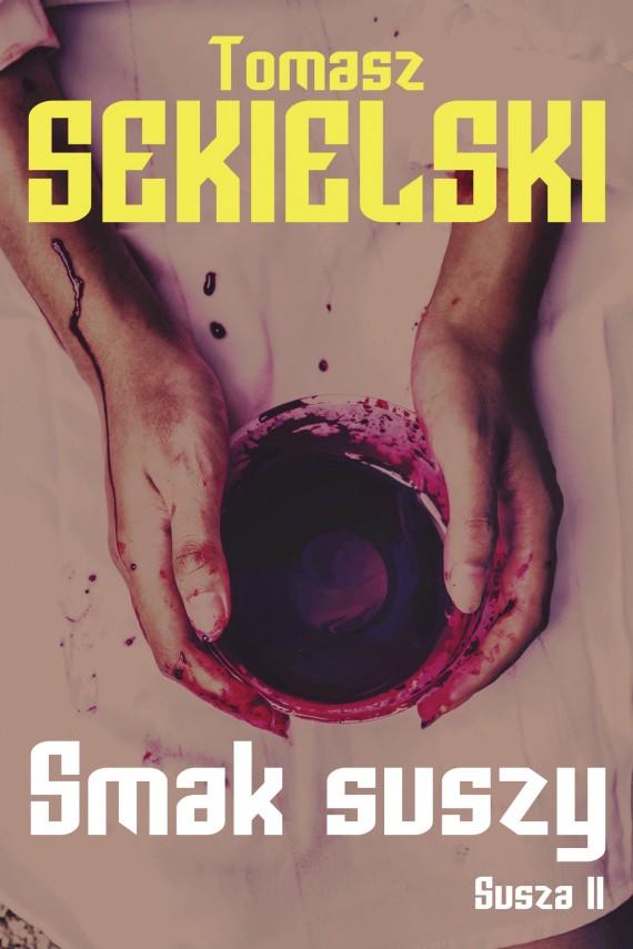 okładka Smak suszy. Ebook | EPUB, MOBI | Tomasz  Sekielski