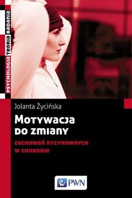 okładka Motywacja do zmiany zachowań ryzykownych w chorobie, Ebook   Jolanta  Życińska