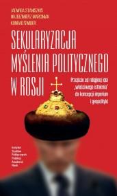 okładka Sekularyzacja myślenia politycznego w Rosji, Ebook   Jadwiga  Staniszkis, Konrad Świder, Włodzimierz  Marciniak