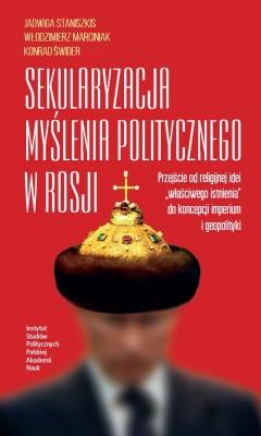 okładka Sekularyzacja myślenia politycznego w Rosji, Ebook | Jadwiga  Staniszkis, Konrad Świder, Włodzimierz  Marciniak