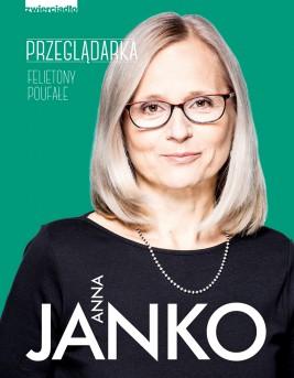 okładka Przeglądarka. Felietony poufałe, Ebook | Anna Janko