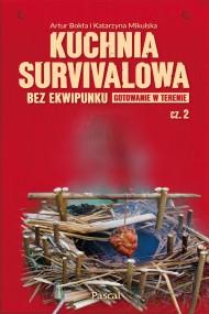 okładka Kuchnia survivalowa. Ebook   papier   Katarzyna Mikulska, Artur Bokła
