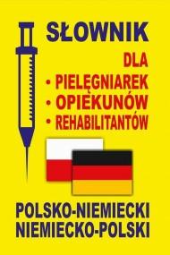 okładka Słownik dla pielęgniarek - opiekunów - rehabilitantów polsko-niemiecki • niemiecko-polski, Ebook   Dawid Gut, Aleksandra  Lemańska, Katarzyna  Koprowska