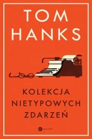 okładka Kolekcja nietypowych zdarzeń, Ebook | Tom Hanks, Patryk Gołębiowski