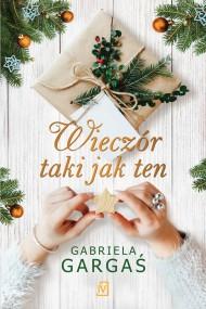 okładka Wieczór taki jak ten, Ebook | Gabriela Gargaś