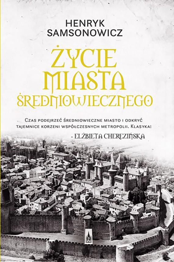 okładka Życie miasta średniowiecznego. Ebook | EPUB, MOBI | Henryk  Samsonowicz