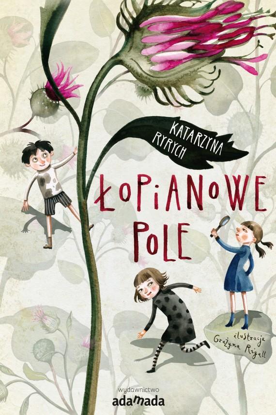 okładka Łopianowe poleebook | EPUB, MOBI | Katarzyna  Ryrych, Grażyna Rigall