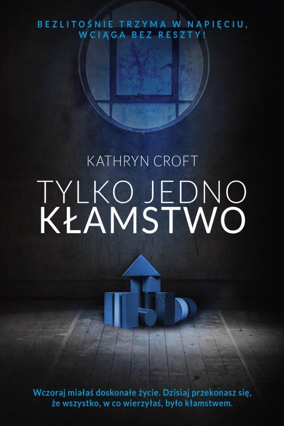 okładka Tylko jedno kłamstwoebook | EPUB, MOBI | Kathryn Croft