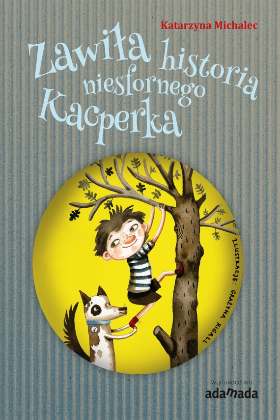 okładka Zawiła historia niesfornego Kacperkaebook | EPUB, MOBI | Katarzyna Michalec, Grażyna Rigall