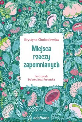 okładka Miejsca rzeczy zapomnianych, Ebook | Krystyna Chołoniewska