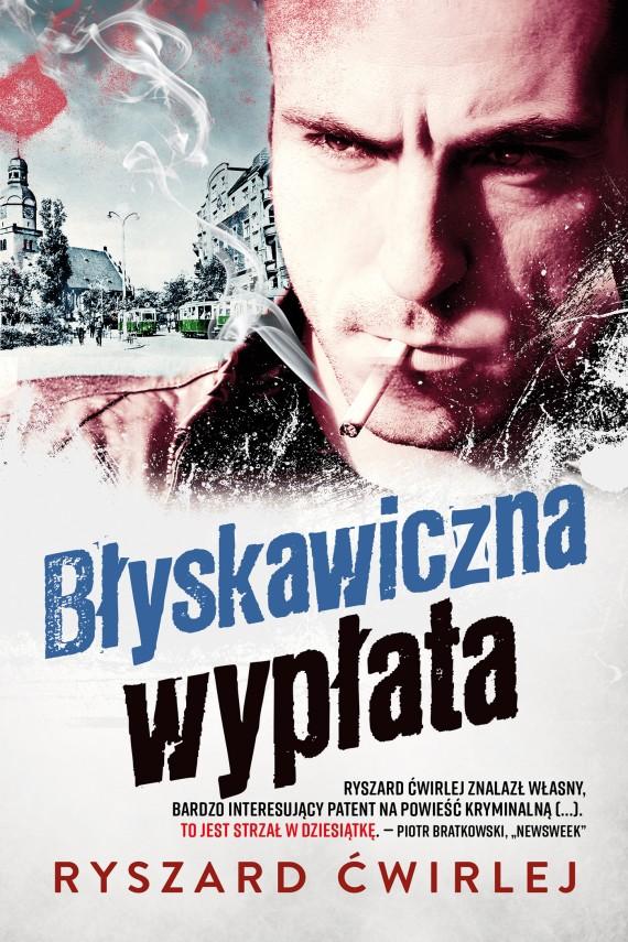 okładka Błyskawiczna wypłata. Ebook | EPUB, MOBI | Ryszard Ćwirlej