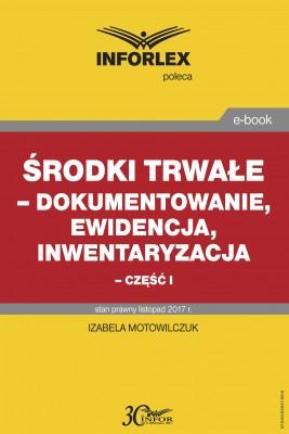 okładka Środki trwałe – dokumentowanie, ewidencja i inwentaryzacja – część I, Ebook | Izabela Motowilczuk