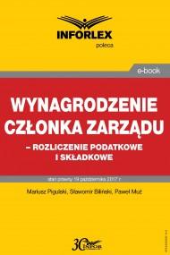 okładka Wynagrodzenie członka zarządu – rozliczenia podatkowe i składkowe. Ebook   PDF   Paweł Muż, Sławomir Biliński, Mariusz  Pigulski