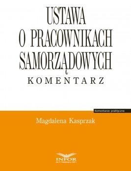 okładka Ustawa o pracownikach samorządowych. Komentarz, Ebook | Magdalena Kasprzak