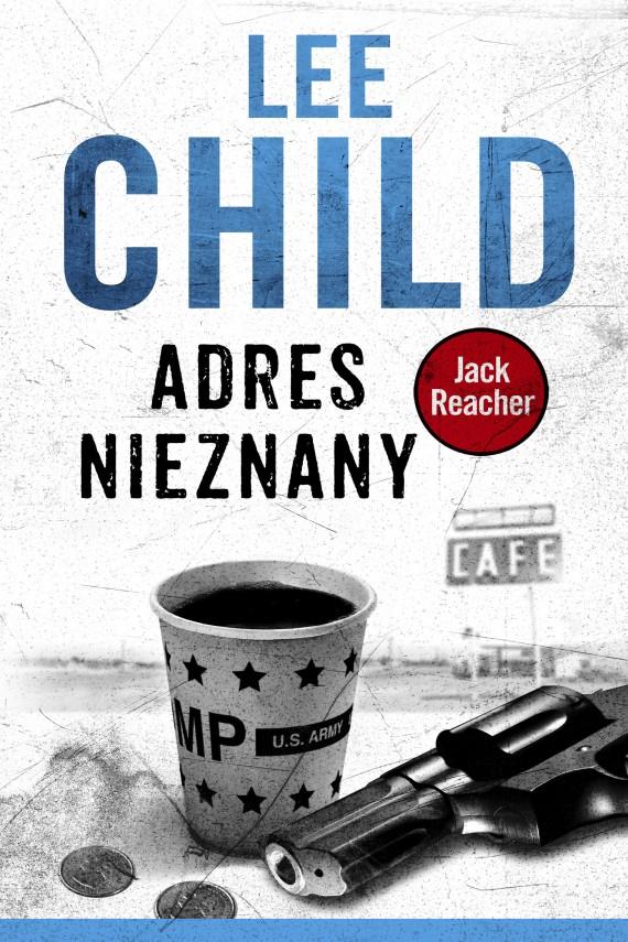 okładka Jack Reacher. Adres nieznany. Ebook | EPUB, MOBI | Lee Child, Janusz Ochab, Andrzej Szulc