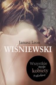okładka Wszystkie moje kobiety. Ebook | EPUB,MOBI | Janusz L. Wiśniewski