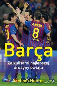 okładka Barça. Za kulisami najlepszej drużyny świata. Ebook | Graham  Hunter