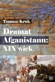 okładka Dramat Afganistanu: XIX wiek, Ebook | Tomasz Kruk